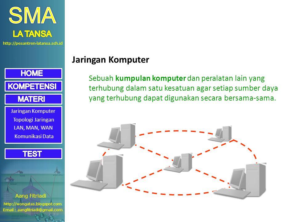 http://pesantren-latansa.sch.id Jaringan Komputer Sebuah kumpulan komputer dan peralatan lain yang terhubung dalam satu kesatuan agar setiap sumber daya yang terhubung dapat digunakan secara bersama-sama.