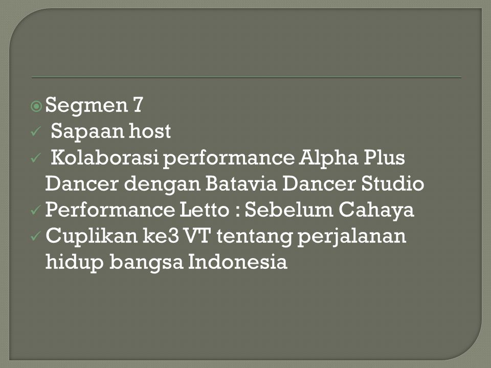  Segmen 7 Sapaan host Kolaborasi performance Alpha Plus Dancer dengan Batavia Dancer Studio Performance Letto : Sebelum Cahaya Cuplikan ke3 VT tentan
