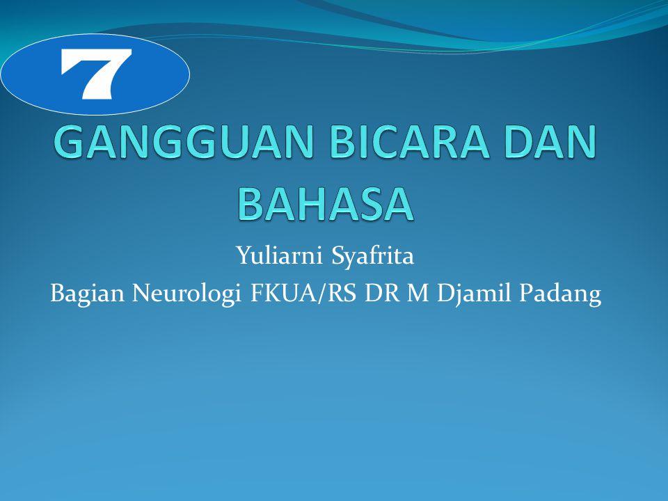 Yuliarni Syafrita Bagian Neurologi FKUA/RS DR M Djamil Padan g 7