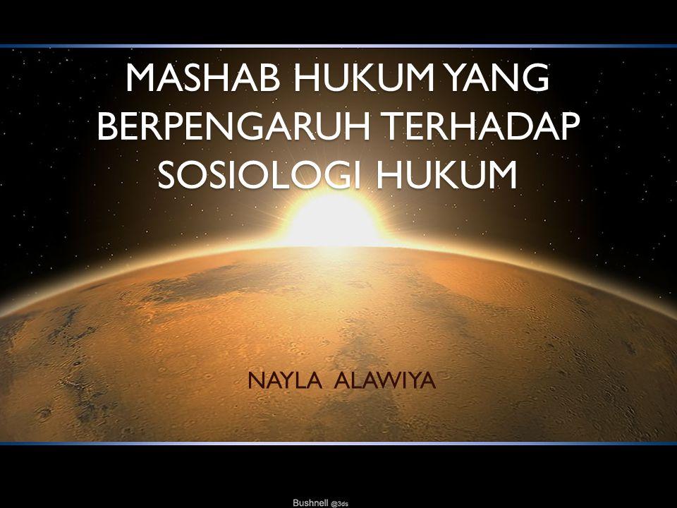 MASHAB HUKUM YANG BERPENGARUH TERHADAP SOSIOLOGI HUKUM NAYLA ALAWIYA