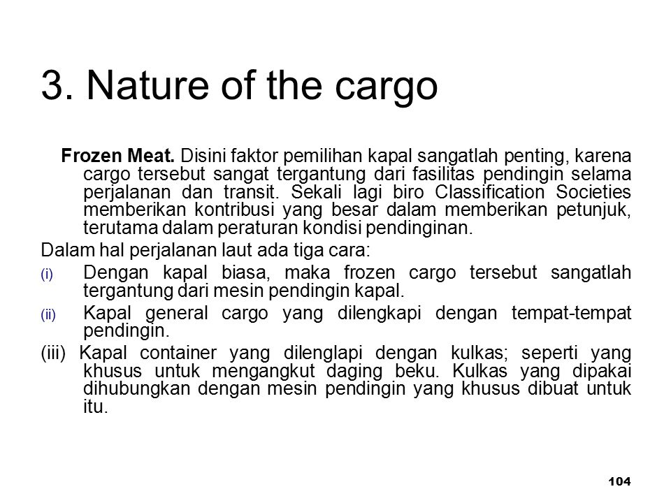 104 3.Nature of the cargo Frozen Meat.