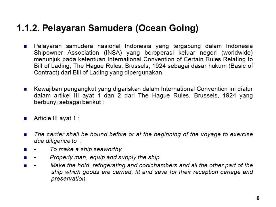 6 1.1.2. Pelayaran Samudera (Ocean Going) Pelayaran samudera nasional Indonesia yang tergabung dalam Indonesia Shipowner Association (INSA) yang berop