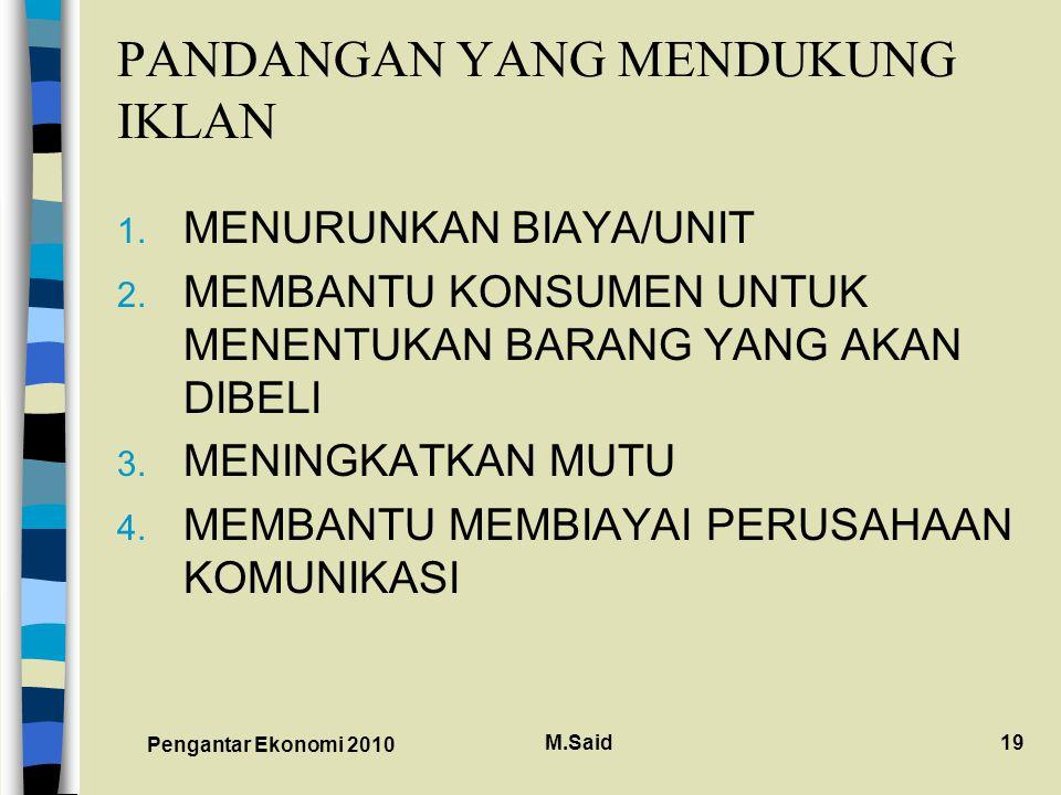 Pengantar Ekonomi 2010 M.Said19 PANDANGAN YANG MENDUKUNG IKLAN 1.