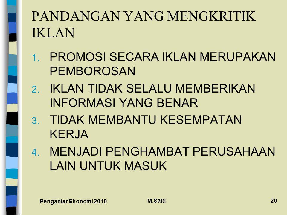 Pengantar Ekonomi 2010 M.Said20 PANDANGAN YANG MENGKRITIK IKLAN 1.
