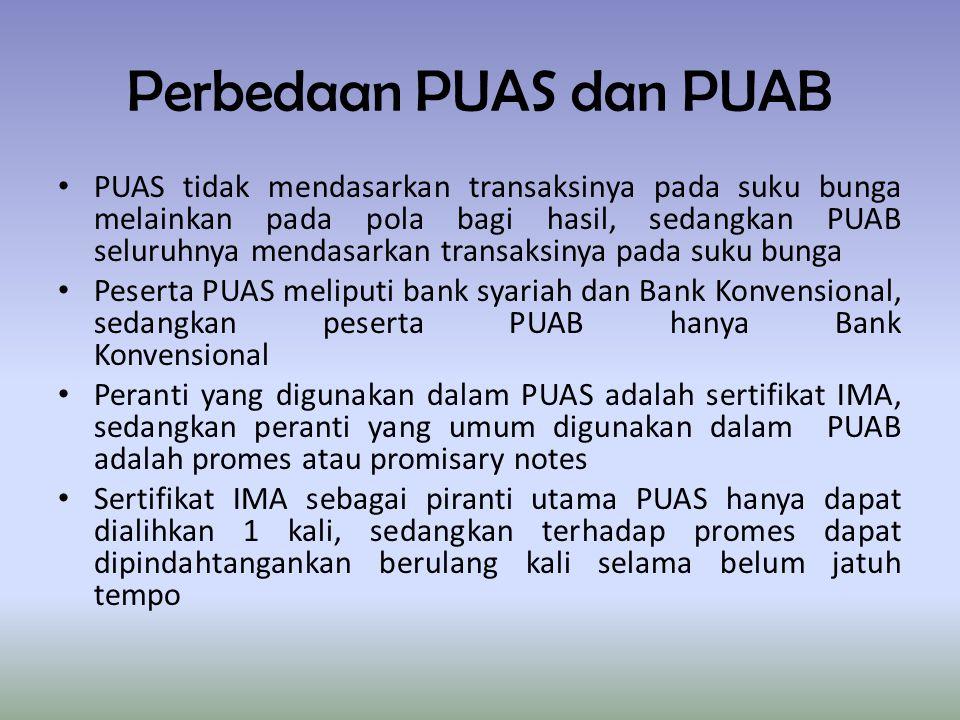 Perbedaan PUAS dan PUAB PUAS tidak mendasarkan transaksinya pada suku bunga melainkan pada pola bagi hasil, sedangkan PUAB seluruhnya mendasarkan tran