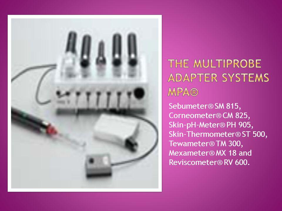Sebumeter® SM 815, Corneometer® CM 825, Skin-pH-Meter® PH 905, Skin-Thermometer® ST 500, Tewameter® TM 300, Mexameter® MX 18 and Reviscometer® RV 600.