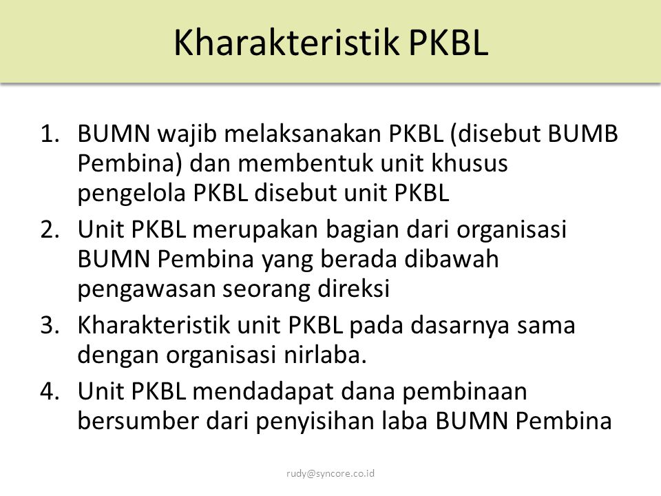 LIABILITAS Kharakteristik liabilitas adalah bahwa unit PKBL mempunyai liabilitas (obligation) masa kini untuk bertindak atau untuk melaksanakan sesuatu dengan cara tertentu.