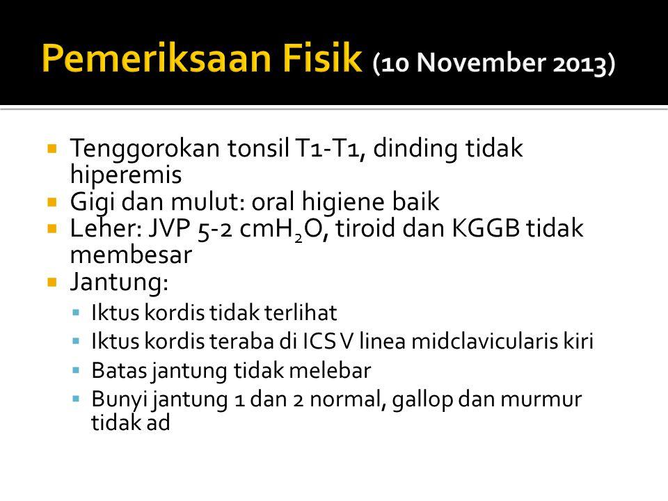  Tenggorokan tonsil T1-T1, dinding tidak hiperemis  Gigi dan mulut: oral higiene baik  Leher: JVP 5-2 cmH 2 O, tiroid dan KGGB tidak membesar  Jan