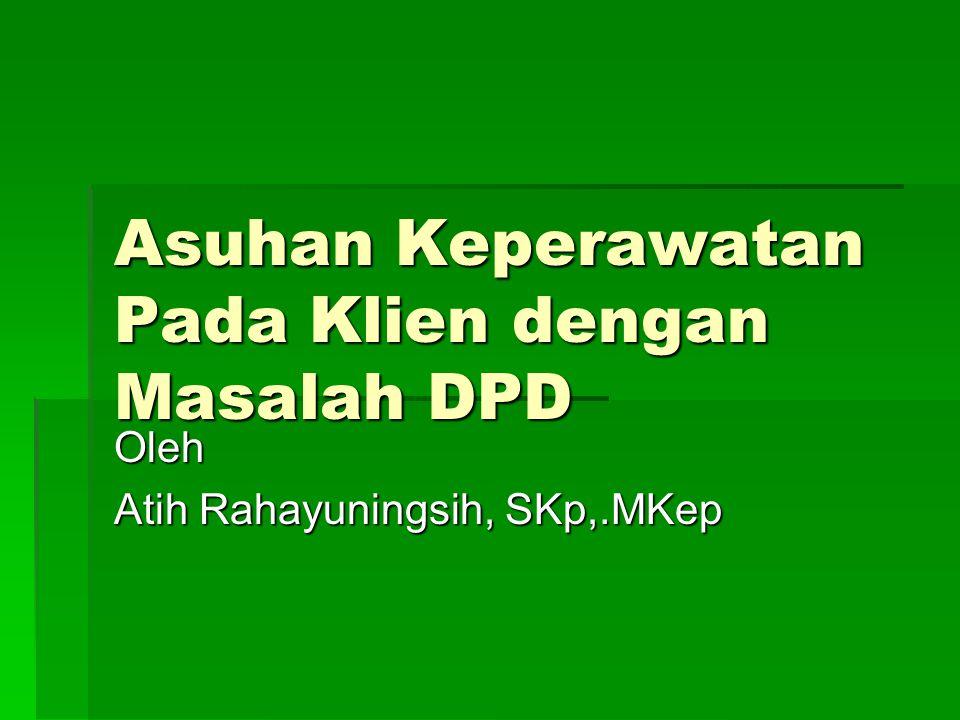 Asuhan Keperawatan Pada Klien dengan Masalah DPD Oleh Atih Rahayuningsih, SKp,.MKep