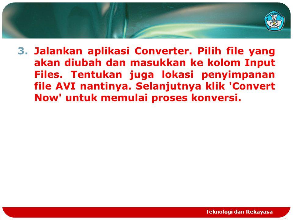 3.Jalankan aplikasi Converter. Pilih file yang akan diubah dan masukkan ke kolom Input Files. Tentukan juga lokasi penyimpanan file AVI nantinya. Sela