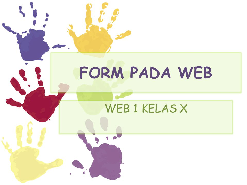 FORM Pengertian Form Form pada HTML (web) memiliki fungsi yang sama seperti form konvensional, yaitu media yang digunakan untuk memasukkan data Komponen Form Text field Button Check box Radio button Nilai Seleksi