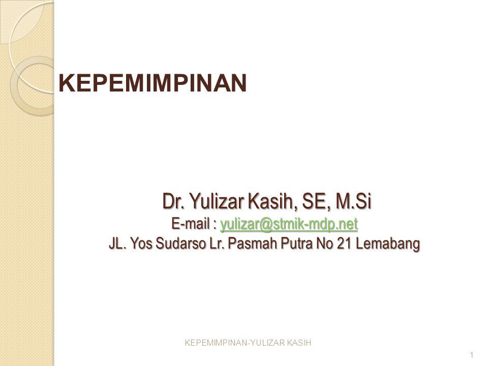 Dr. Yulizar Kasih, SE, M.Si E-mail : yulizar@stmik-mdp.net JL. Yos Sudarso Lr. Pasmah Putra No 21 Lemabang Dr. Yulizar Kasih, SE, M.Si E-mail : yuliza
