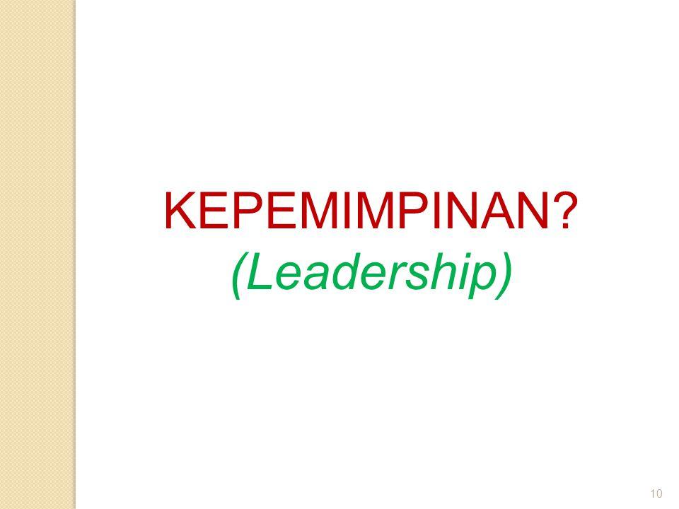 10 KEPEMIMPINAN? (Leadership)