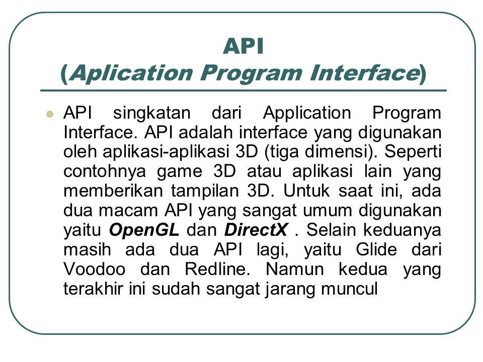 DirectX Berbeda dengan OpenGL yang hanya digunakan sebagai interface graphics saja.