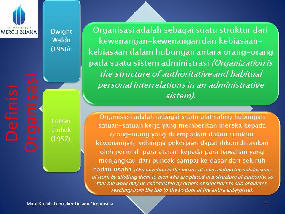 Herbert. A. Simon (1958): Organisasi adalah sebagai pola komunikasi yang lengkap dan hubungan-hubungan lain di dalam suatu kelompok orang-orang (Organ