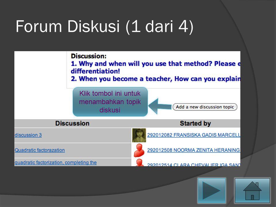 Forum Diskusi (1 dari 4) Klik tombol ini untuk menambahkan topik diskusi