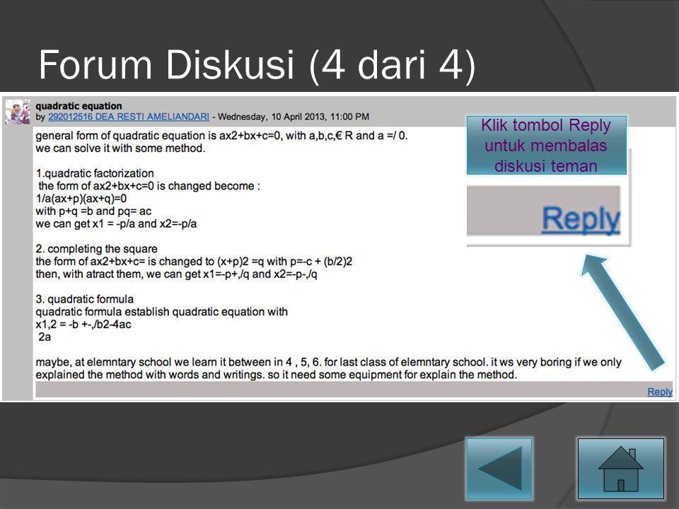 Forum Diskusi (4 dari 4) Klik tombol Reply untuk membalas diskusi teman
