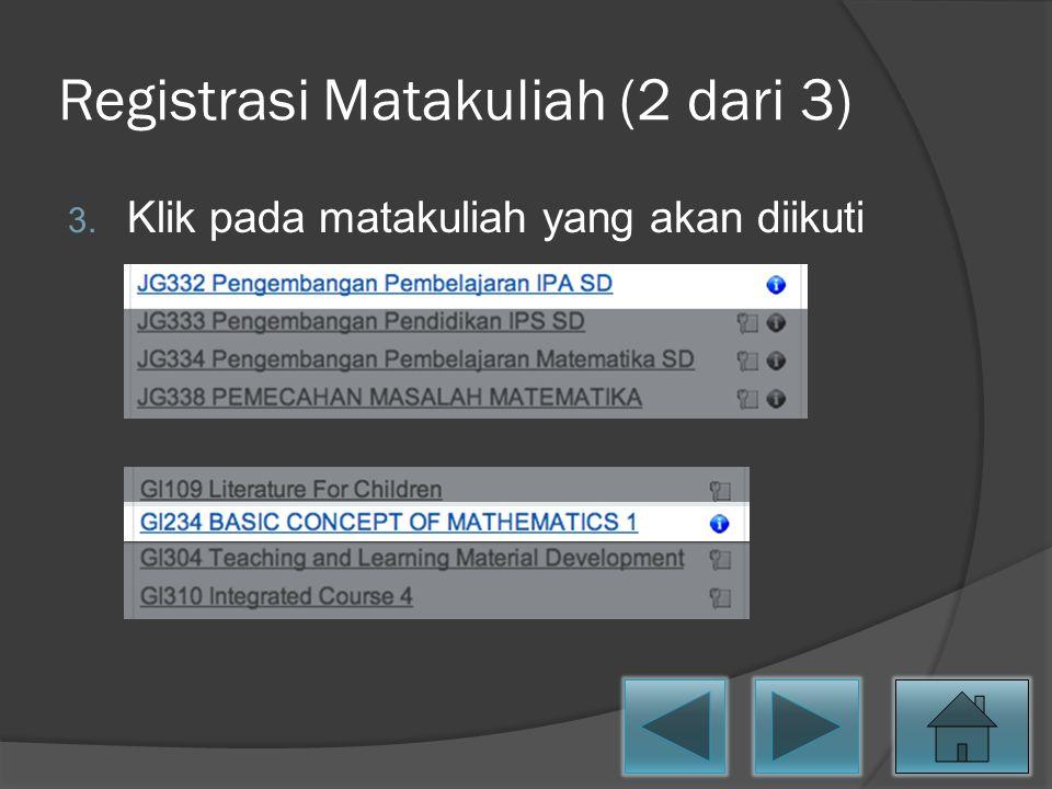 Registrasi Matakuliah (2 dari 3) 3. Klik pada matakuliah yang akan diikuti