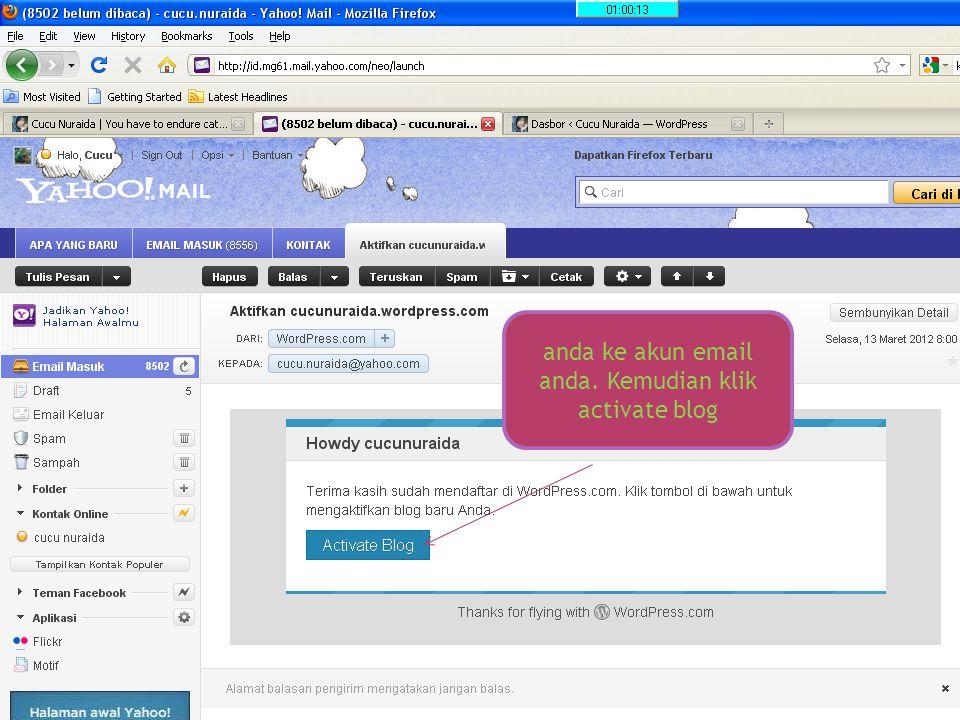 anda ke akun email anda. Kemudian klik activate blog