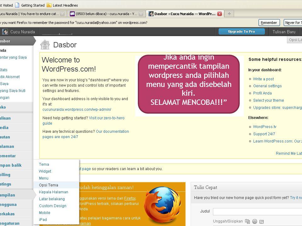 Jika anda ingin mempercantik tampilan wordpress anda pilihlah menu yang ada disebelah kiri.