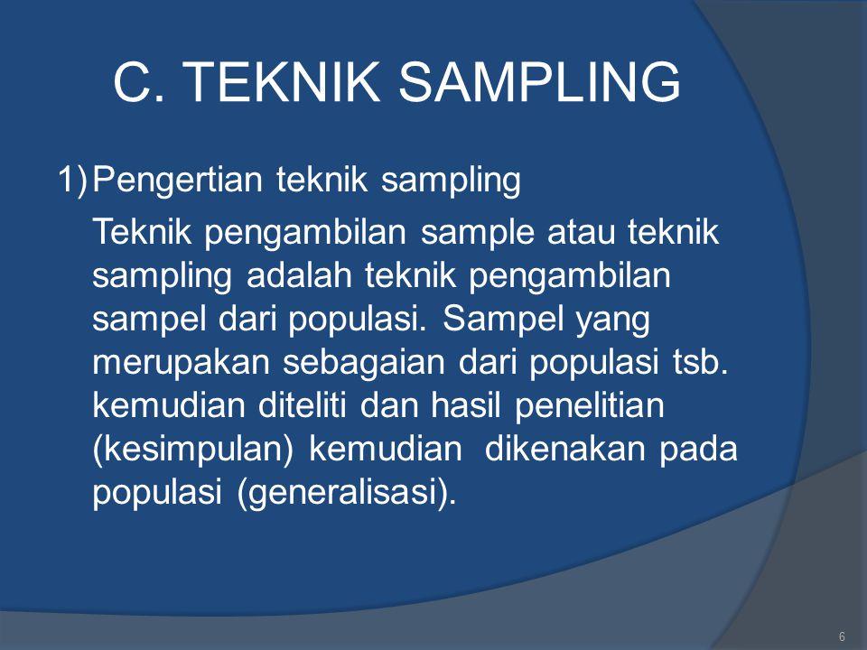 POPULASI, SAMPEL, DAN SAMPLING 2. diteliti 1. Teknik sampling 3. generalisasi POPULAS I SAMPEL 7