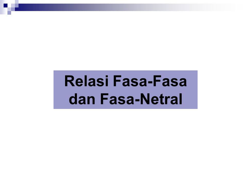 Relasi Fasa-Fasa dan Fasa-Netral