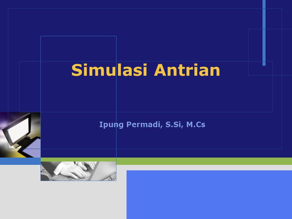 2 Pelayanan Analisis Antrian Rerata kedatangan (  Jumlah Rerata dalam Antrian ( L q ) Waktu Rerata dalam Sitem ( W ) Jumlah Rerata dalam Sistem ( L ) Waktu Tunggu Rerata dalam Antrian ( W q ) Laju (  Pemrograman Simulasi