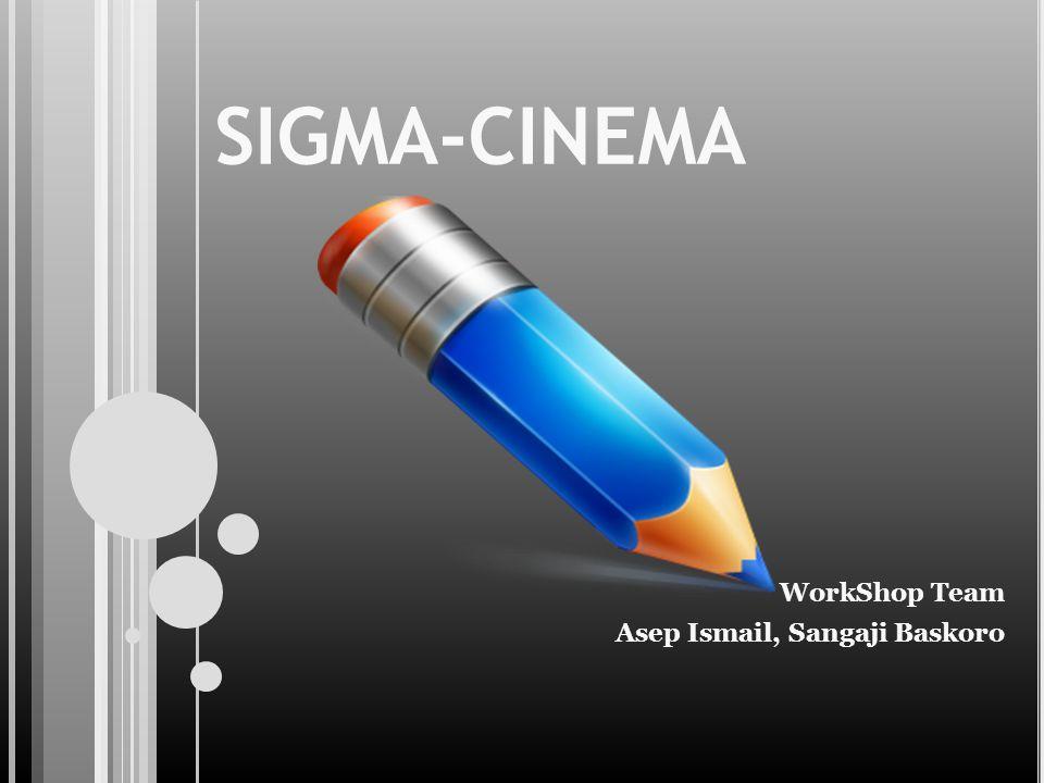 SIGMA-CINEMA WorkShop Team Asep Ismail, Sangaji Baskoro