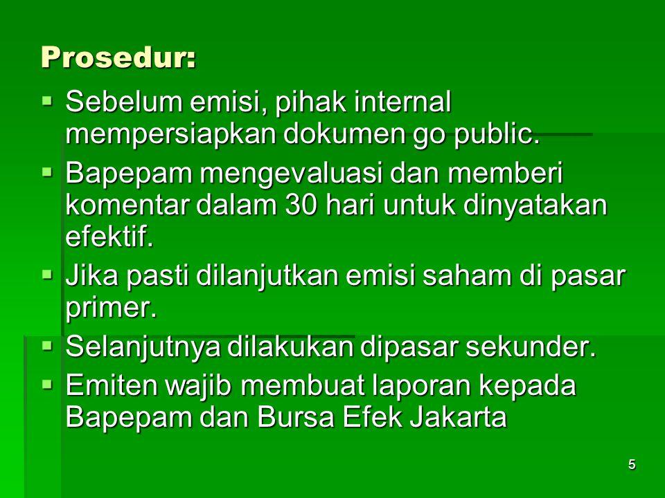 5 Prosedur:  Sebelum emisi, pihak internal mempersiapkan dokumen go public.