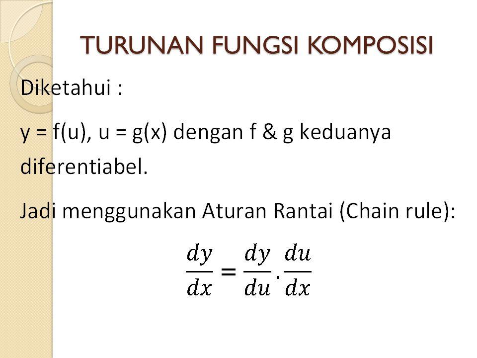 TURUNAN FUNGSI IMPLISIT Bentuk fungsi implisit : F(x, y) = 0 Untuk mencari turunan fungsi implisit : 1.