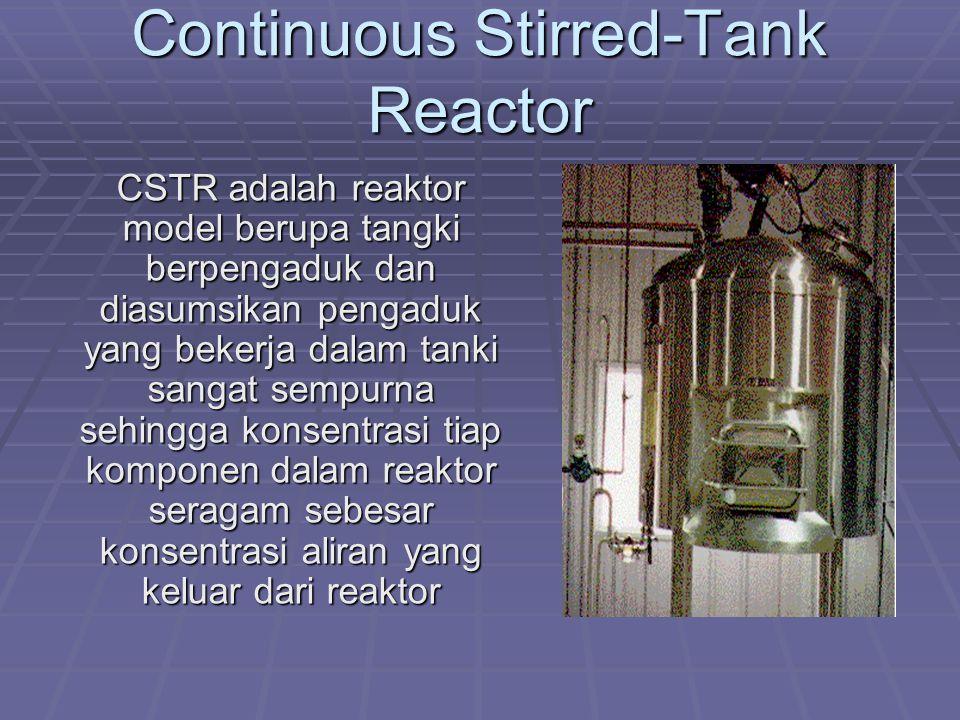 Prinsip Kerja  satu atau lebih reagen fluida dimasukkan pada tangki sebuah reaktor yang dilengkapi dengan kipas atau impeller  impeller mengaduk cairan untuk memastikan cairan tersebut tercampur rata  ada waktu suatu cairan berada di dalam tabung tersebut sebelum keluar Reactor CSTR.