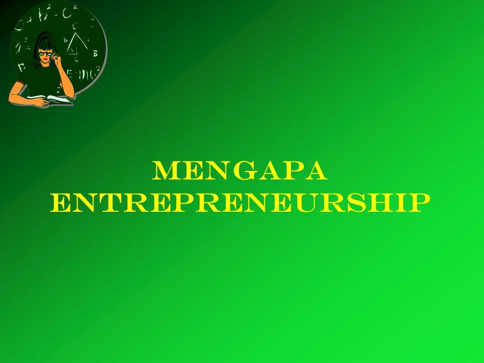 Creating Entrepreneurship: entrepreneurship education for the creative enterprises 1.Globalisasi & free-trade area 2.Kompetisi lapangan kerja 3.Tuntutan SISTEM ekonomi (LIFE CYCLE) 4.Tuntutan pasar (Masyarakat Maju) 5.TUNTUTAN KOMPETENSI Faktor Pendorong
