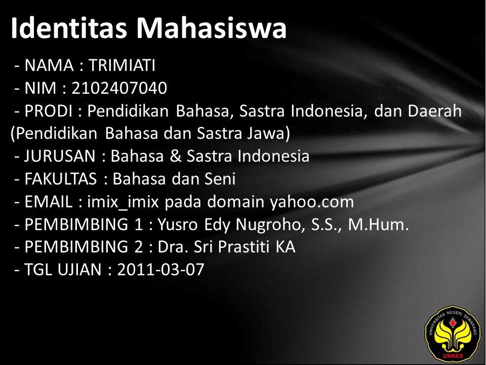 Identitas Mahasiswa - NAMA : TRIMIATI - NIM : 2102407040 - PRODI : Pendidikan Bahasa, Sastra Indonesia, dan Daerah (Pendidikan Bahasa dan Sastra Jawa)