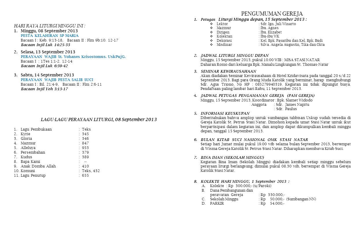 PENGUMUMAN GEREJA 1.Petugas Liturgi Minggu depan, 15 September 2013 :  Lektor: Sdr.
