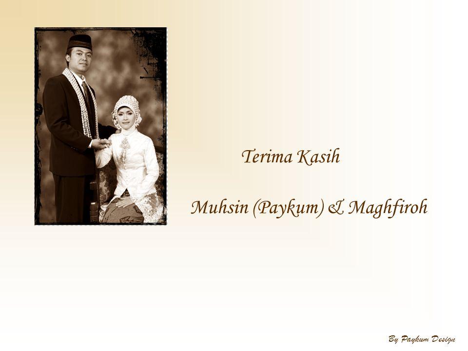 Terima Kasih Muhsin (Paykum) & Maghfiroh By Paykum Design