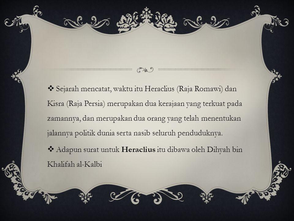  Setelah bertemu dengan Rasulullah utusan tersebut menyerahkan surat yang dibawanya  Setelah itu terjadi perbincangan *di Ms.