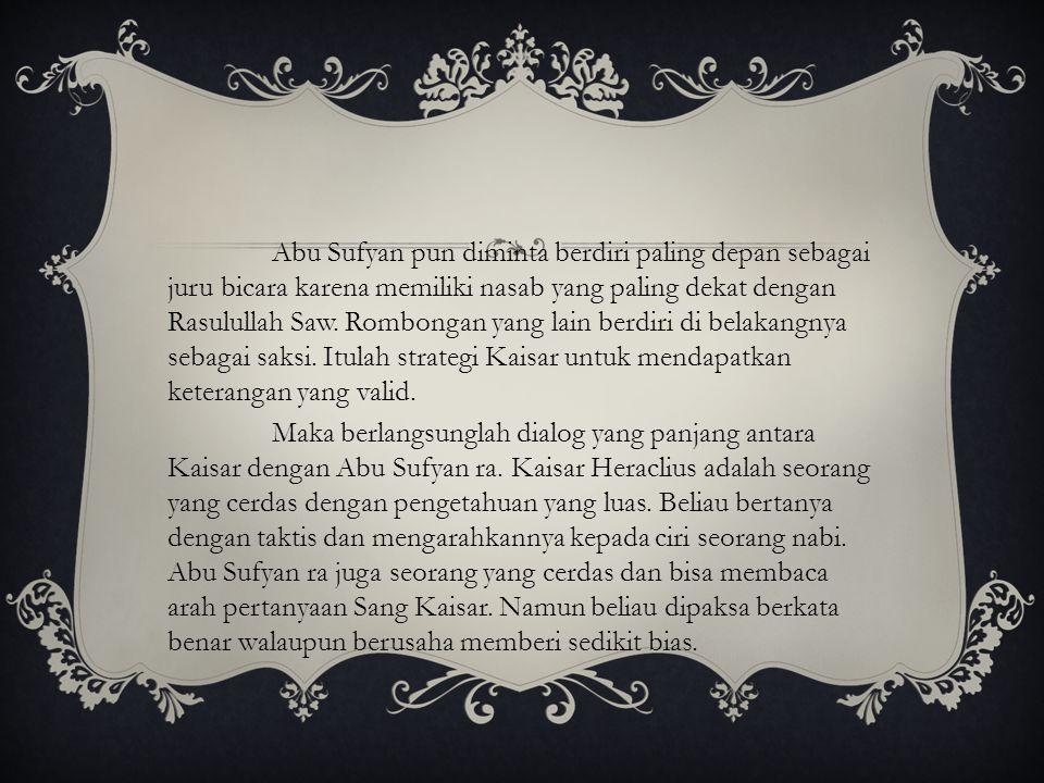 DAFTAR PUSTAKA  http://www.voa- islam.com/read/tsaqofah/2011/12/25/17183/suratsurat-rasulullah-ajak- penguasa-rajaraja-kafir-masuk-islam/#sthash.gfztubRM.dpbs http://www.voa- islam.com/read/tsaqofah/2011/12/25/17183/suratsurat-rasulullah-ajak- penguasa-rajaraja-kafir-masuk-islam/#sthash.gfztubRM.dpbs  http://artprian.wordpress.com/2011/04/17/kisah-surat-rasulullah-kepada- kaisar-romawi/ http://artprian.wordpress.com/2011/04/17/kisah-surat-rasulullah-kepada- kaisar-romawi/  http://www.suaramedia.com/sejarah-islam/2010/05/19/heraklius-sang- kaisar-romawi-yang-tertunduk-di-depan-islam http://www.suaramedia.com/sejarah-islam/2010/05/19/heraklius-sang- kaisar-romawi-yang-tertunduk-di-depan-islam