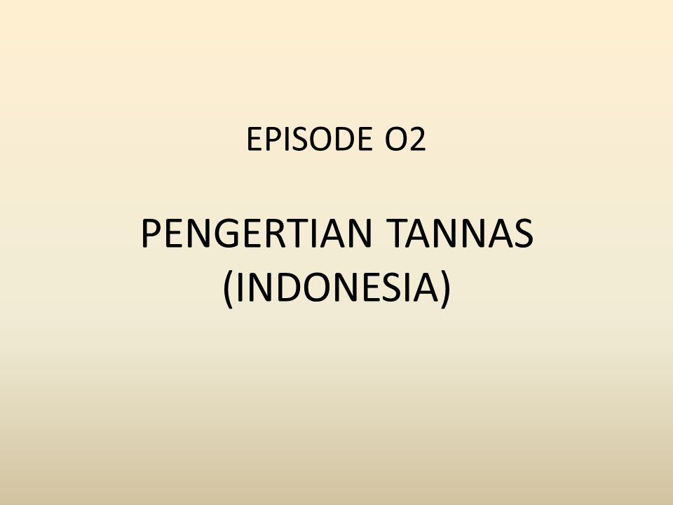EPISODE O2 PENGERTIAN TANNAS (INDONESIA)