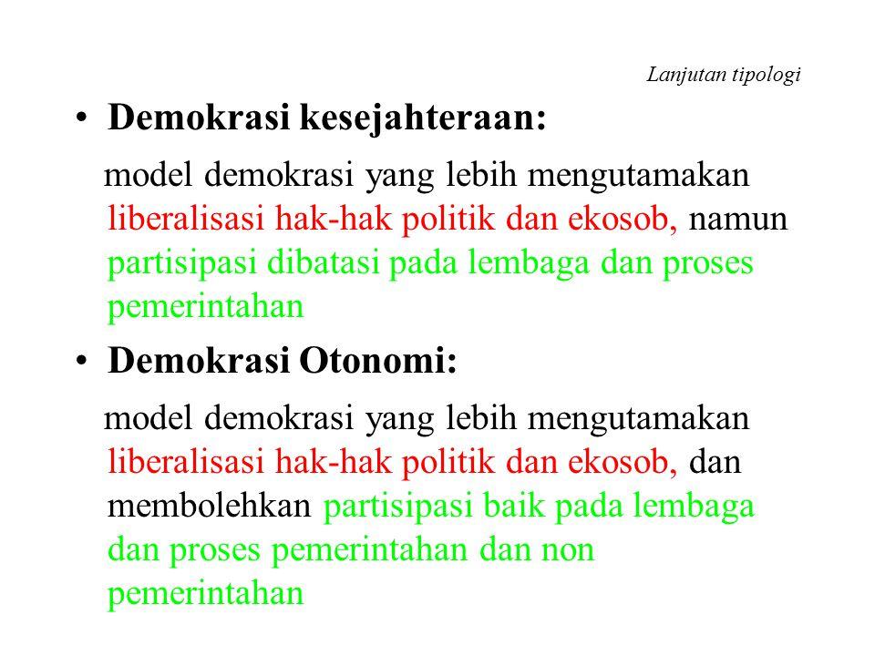 Lanjutan tipologi Demokrasi kesejahteraan: model demokrasi yang lebih mengutamakan liberalisasi hak-hak politik dan ekosob, namun partisipasi dibatasi