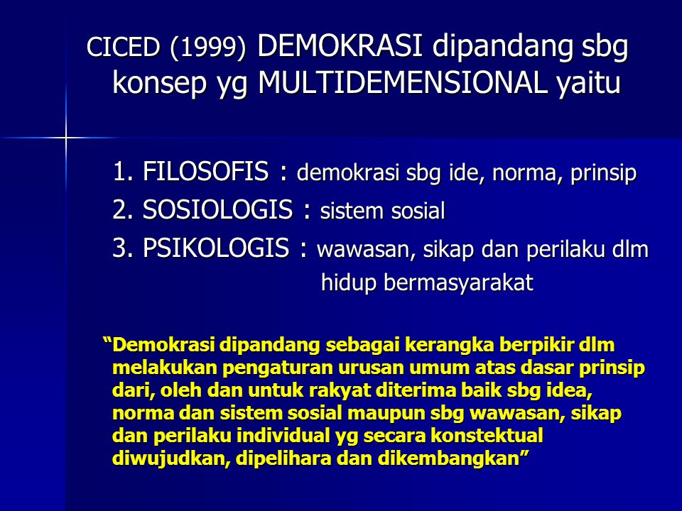 Sebagai sistem kenegaraan (USIS, 1995) DEMOKRASI sbg sistem yg memiliki 11 pilar atau soko guru: Sebagai sistem kenegaraan (USIS, 1995) DEMOKRASI sbg sistem yg memiliki 11 pilar atau soko guru: 1.
