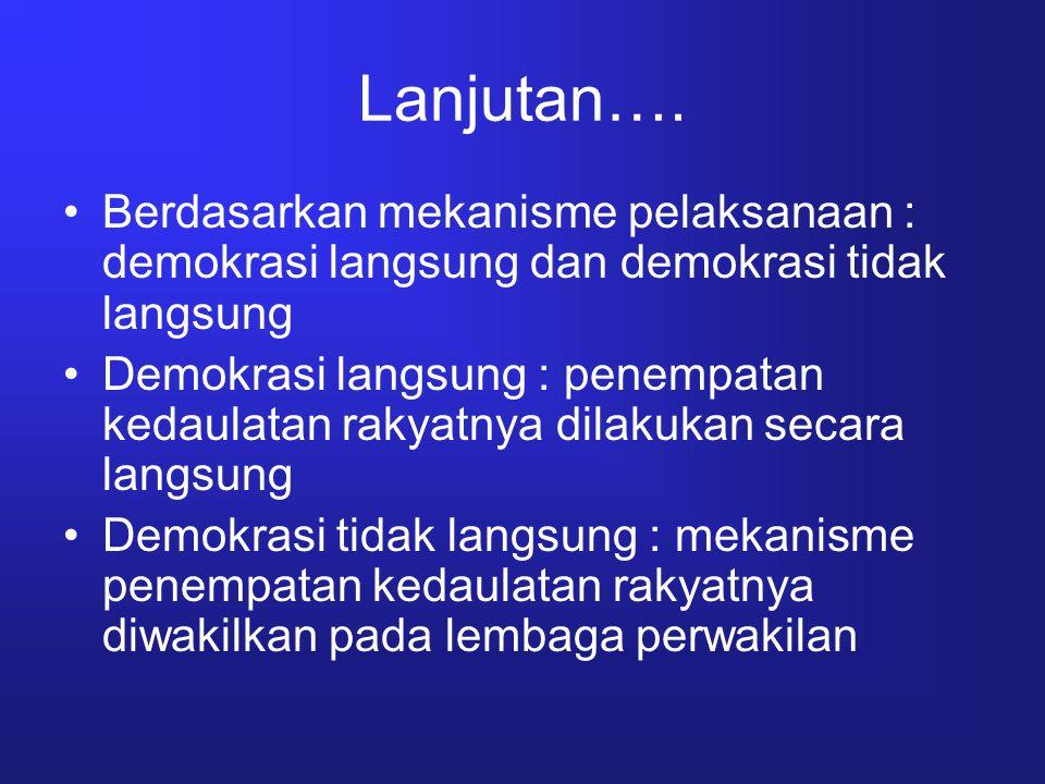 Demokrasi Indonesia Secara psikologis : demokrasi kita sll ingin berdiri scr kekeluargaan, musyawarah.