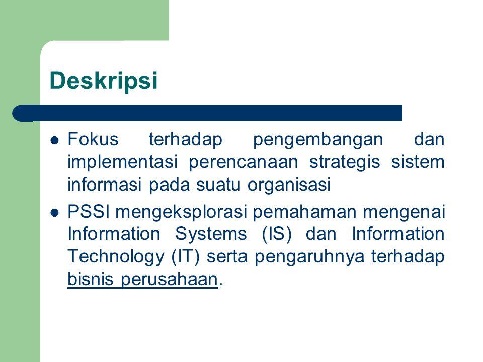 Deskripsi Fokus terhadap pengembangan dan implementasi perencanaan strategis sistem informasi pada suatu organisasi PSSI mengeksplorasi pemahaman meng