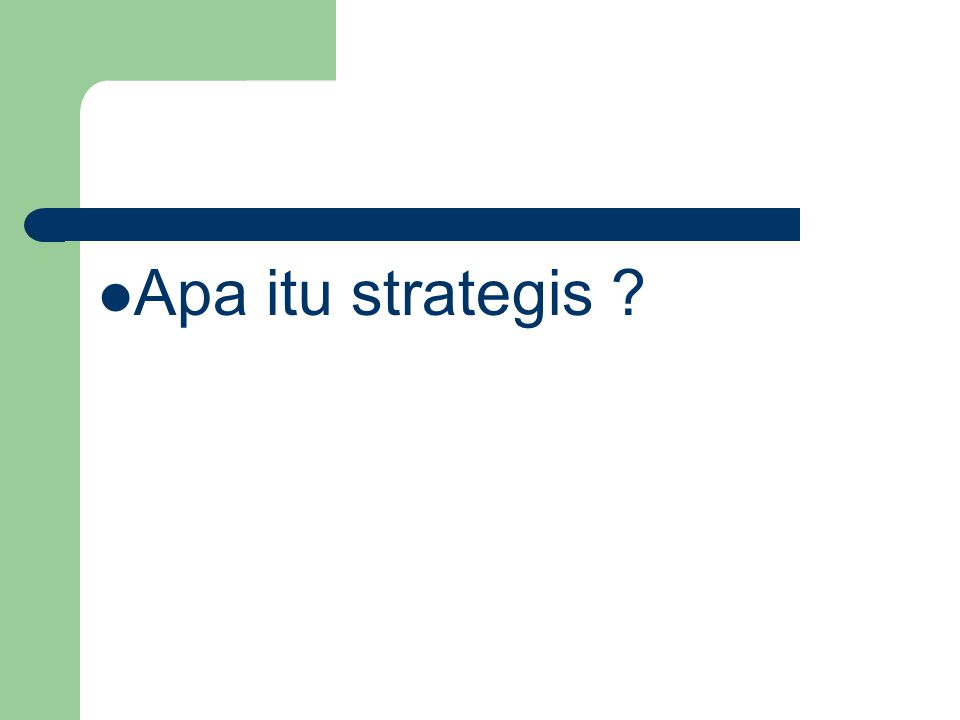 Apa itu strategis ?