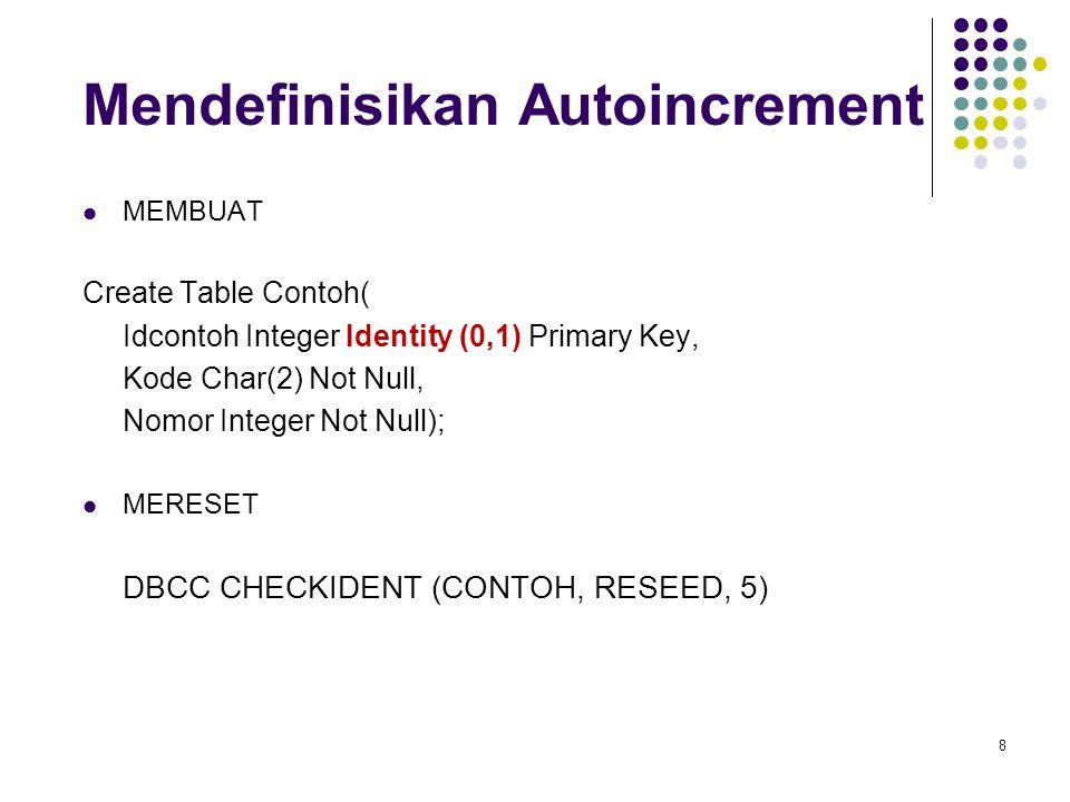 MENDEFINISIKAN CHECK (1) DIGUNAKAN UNTUK MEMBATASI NILLAI YANG ADA DALAM SUATU KOLOM Create Table Mahasiswa( Thang Integer Not Null, Nim Integer Not Null, Nama Varchar (30) Not Null, Alamat Varchar (80) Default Yogya , Tgl Datetime, JK char (1) constraint check_jk check (JK in ( L , P )) ); 9