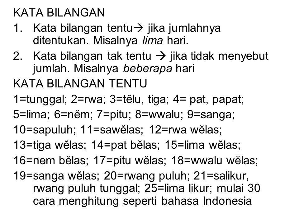 Ratus=atus; ribu=iwu; laksa (10.000)=laksa Keti (100.000)=kĕţi, koţi; juta (1.000.000)=yuta, ayuta.
