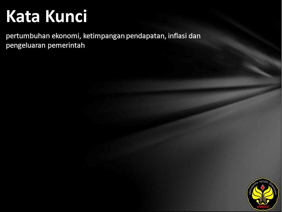 Kata Kunci pertumbuhan ekonomi, ketimpangan pendapatan, inflasi dan pengeluaran pemerintah