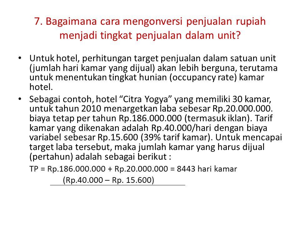 7. Bagaimana cara mengonversi penjualan rupiah menjadi tingkat penjualan dalam unit? Untuk hotel, perhitungan target penjualan dalam satuan unit (juml