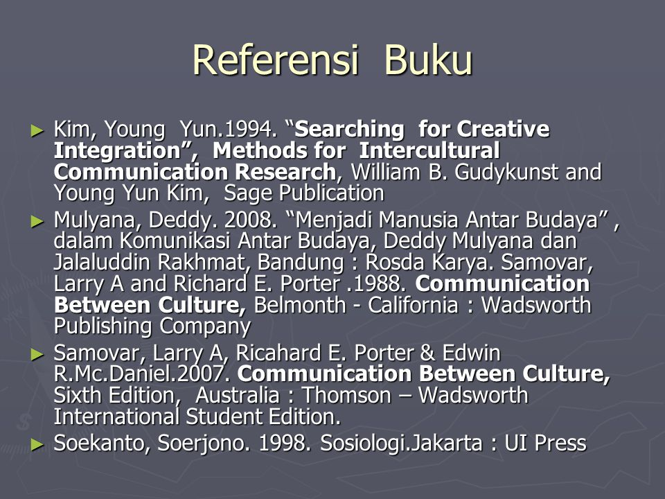 "Referensi Buku ► Kim, Young Yun.1994. ""Searching for Creative Integration"", Methods for Intercultural Communication Research, William B. Gudykunst and"