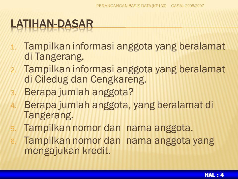 HAL : 4 1.Tampilkan informasi anggota yang beralamat di Tangerang.