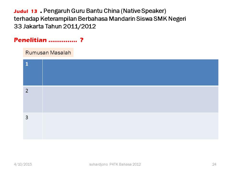 Keterampilan Berbahasa Mandarin Siswa SMK Negeri 33 Jakarta Guru Bantu China (Native Speaker) Judul 13. Pengaruh Guru Bantu China (Native Speaker) ter